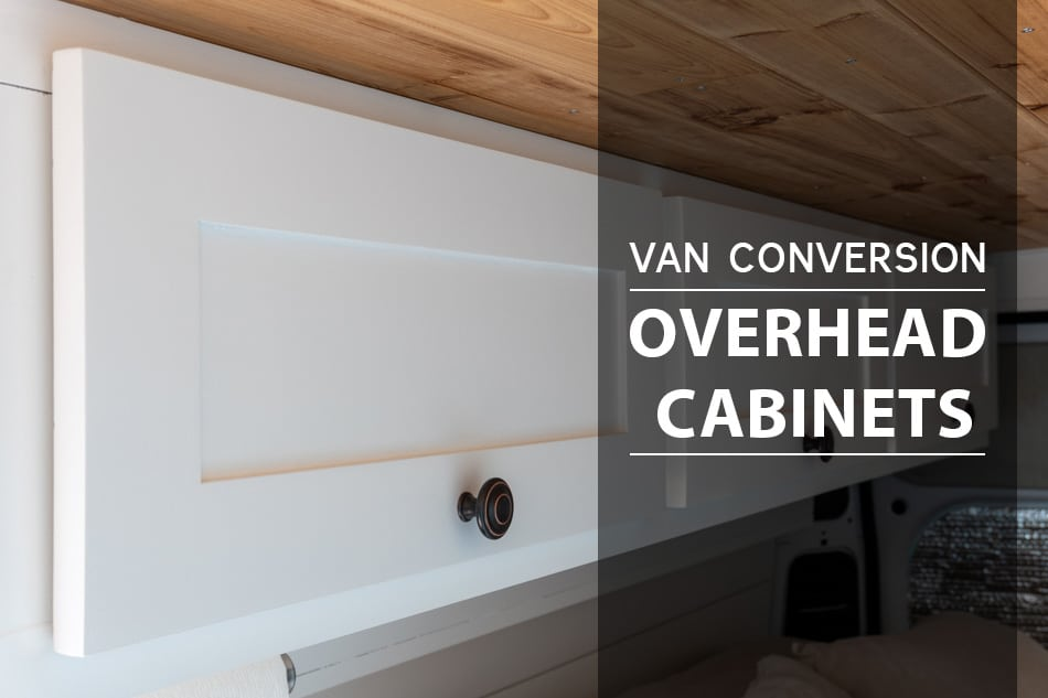 Overhead cabinets in a van conversion